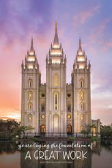 """LDS art poster featuring a photo of the Salt Lake City Temple against a sunrise. Text reads: """"Ye are laying the foundation of a great work. - Doctrine and Covenants 64:33"""""""
