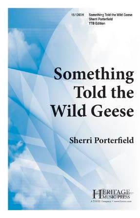 Something Told The Wild Geese TTB - Sherri Porterfield