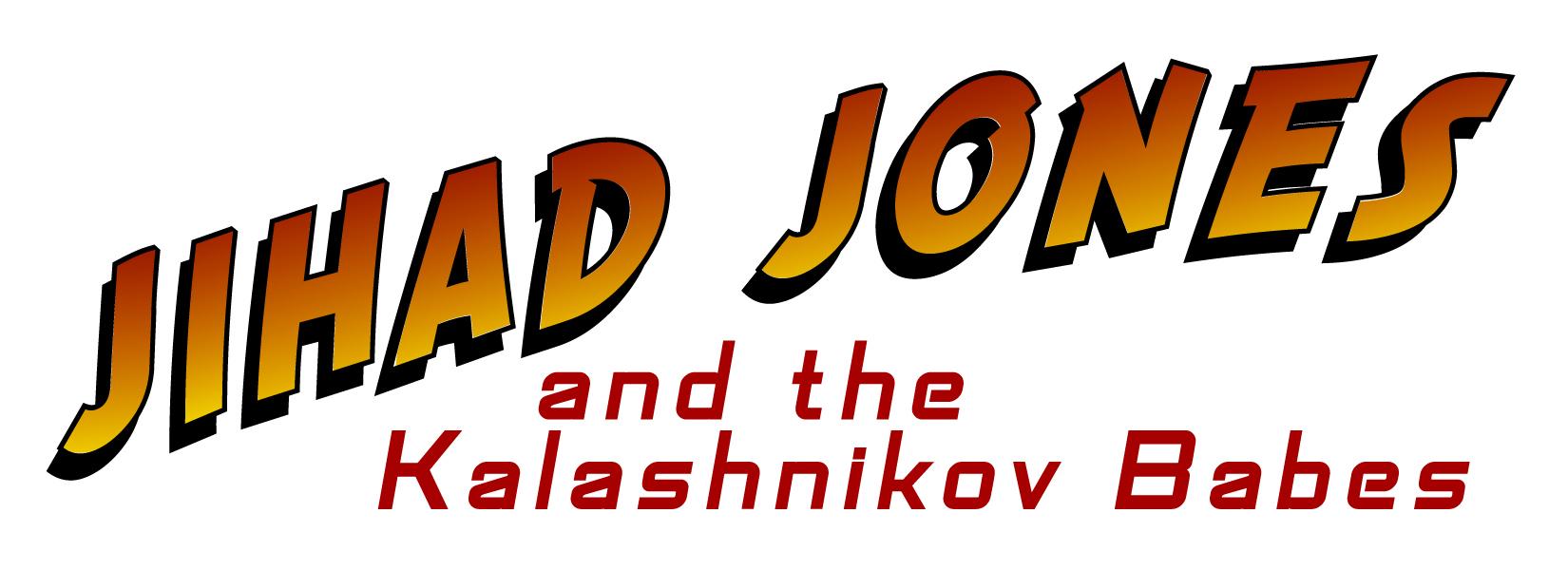 Jihad Jones and the Kalashnikov Babes