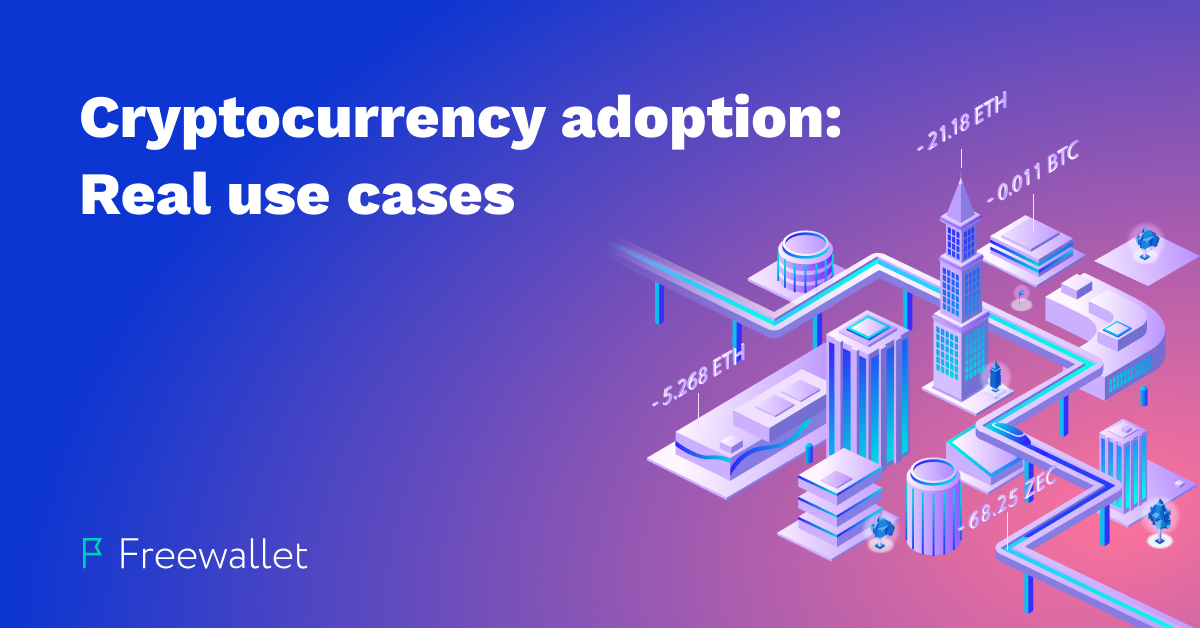 Cryptocurrency adoption: real use cases from the real world