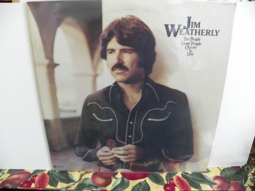 JIM WEATHERLY - THE PEOPLE SOME PEOPLE CHOOSE TO LOVE Singer /Songwriter