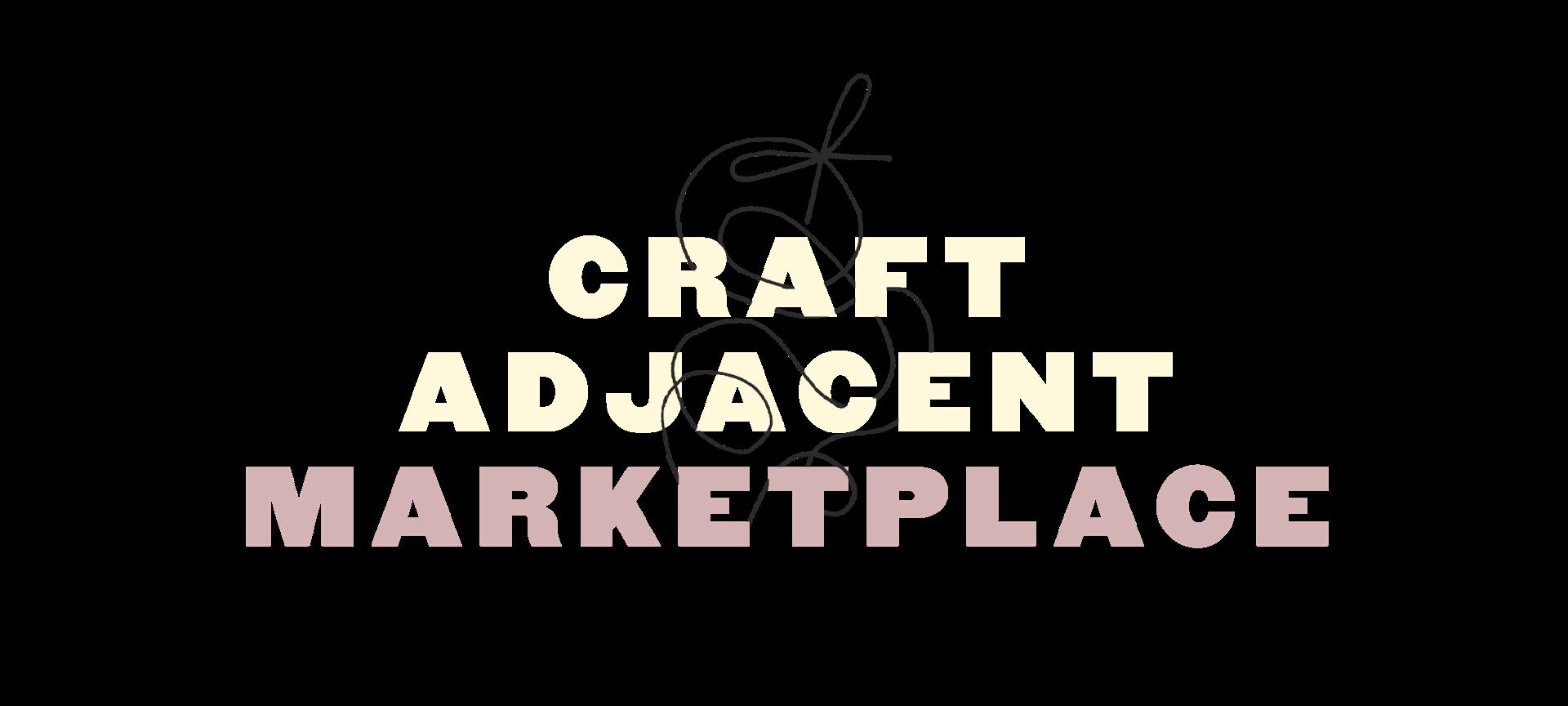 Craft Adjacent Marketplace