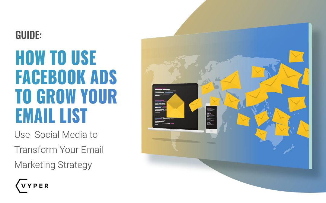 How to Use Facebook Ads to Grow Your Email List