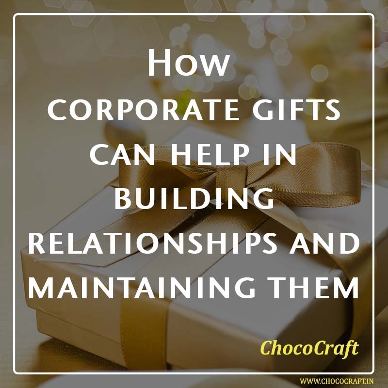 Corporate gifting helps to maintain relatioship