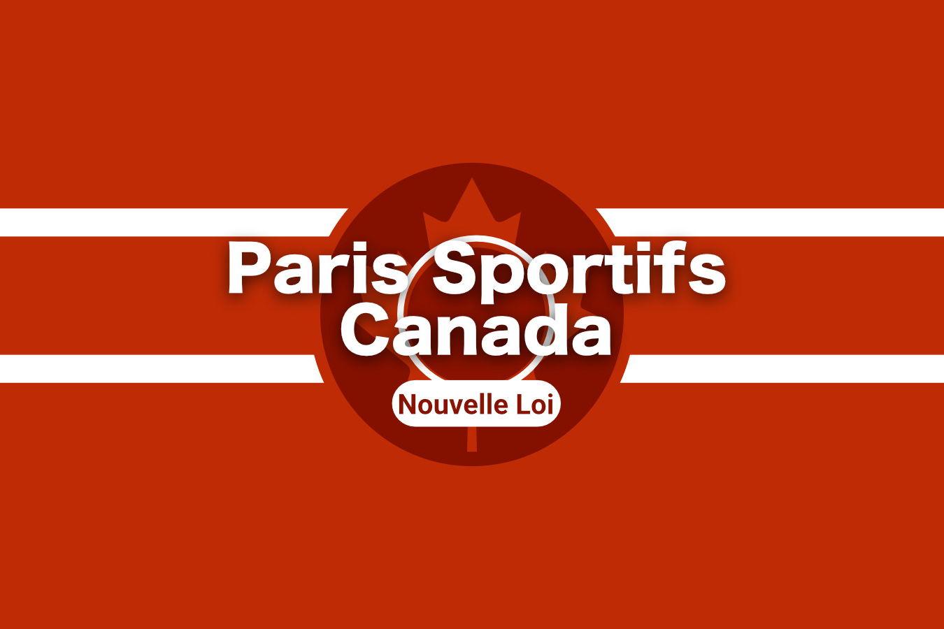 Nouvelle loi sur les paris sportifs au Canada