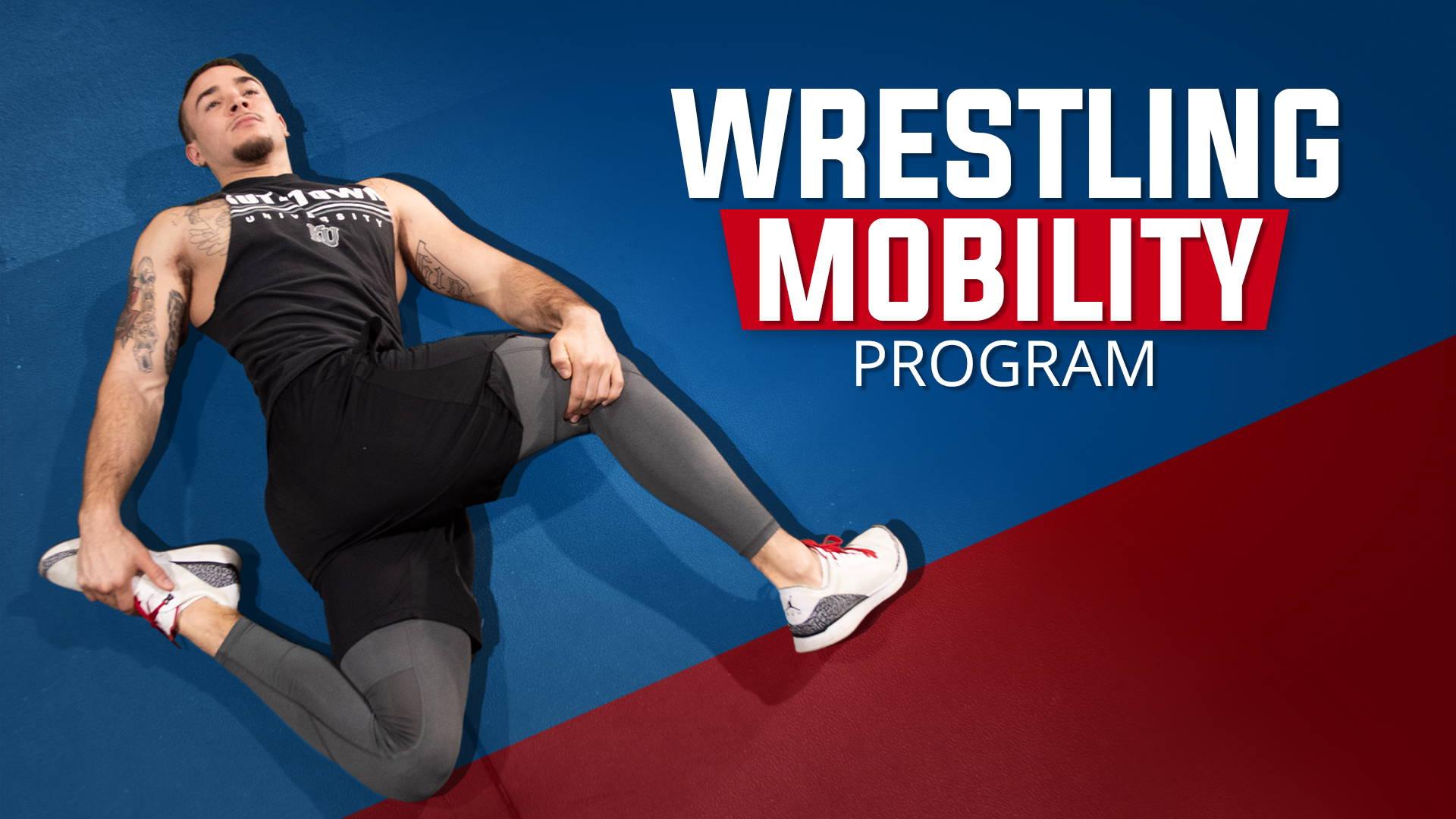 Mobility for Wrestling