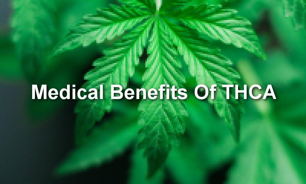 Medical benefits of thca