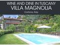Wine and Dine in Tuscany Villa Magnolia