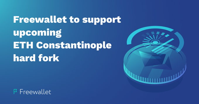 Freewallet to support upcoming ETH Constantinople / St. Petersburg hard fork