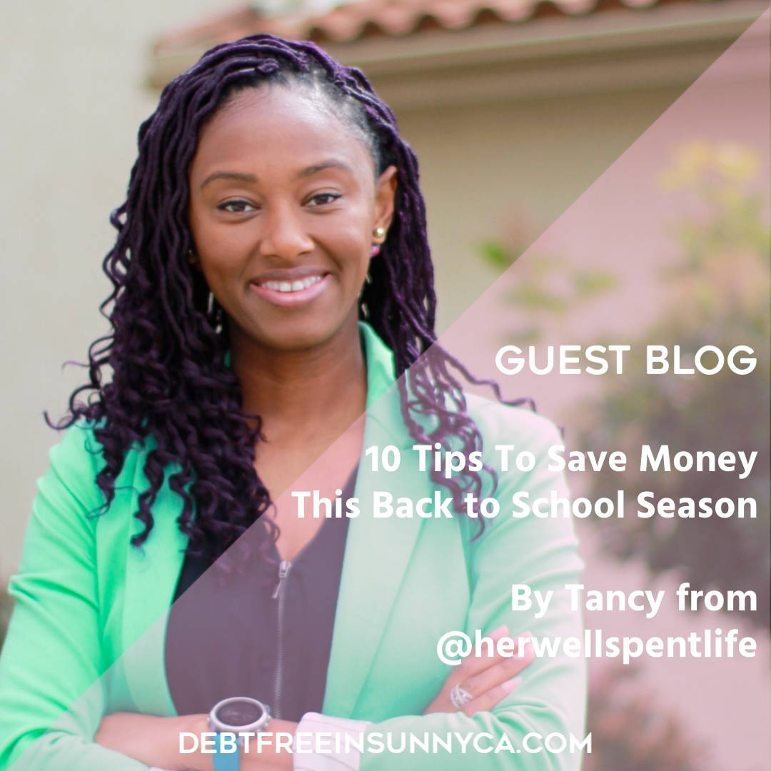 Guest Blog Post - 10 Tips To Save Money This Back To School Season - Debt Free In Sunny CA