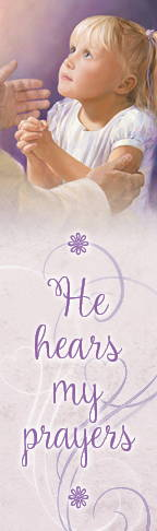 """LDS art bookmark of Christ speaking to a little girl who is praying, Text reads: """"He hears my prayers."""""""