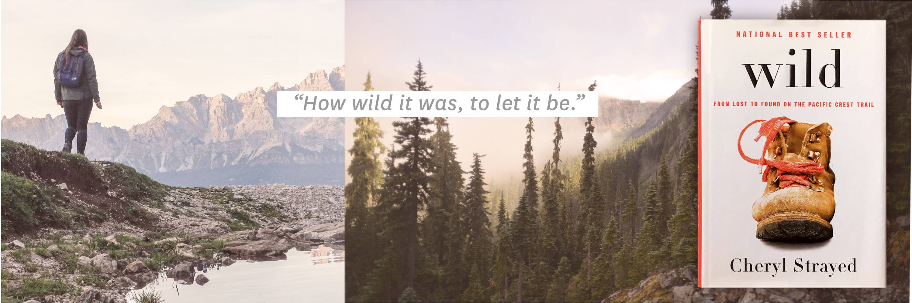 ''How wild it was, to let it be.''
