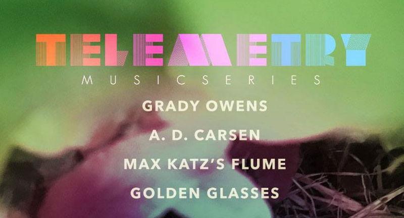 Telemetry: featuring Grady Owens, A.D. Carson, Maxx Katz's Floom, and Golden Glasses