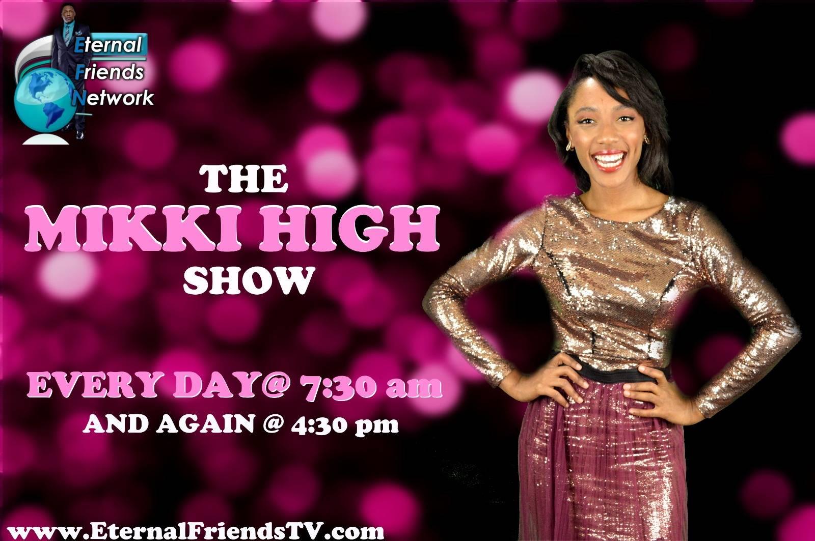 Mikki High Show