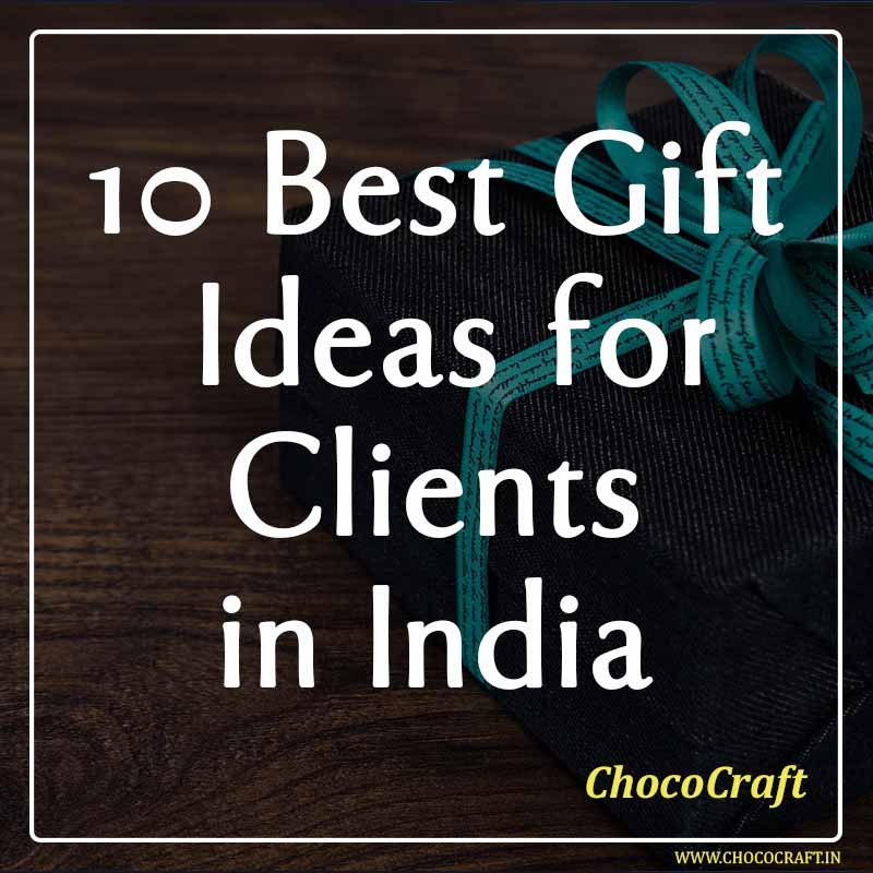 10 Best Gift Ideas for Clients in India