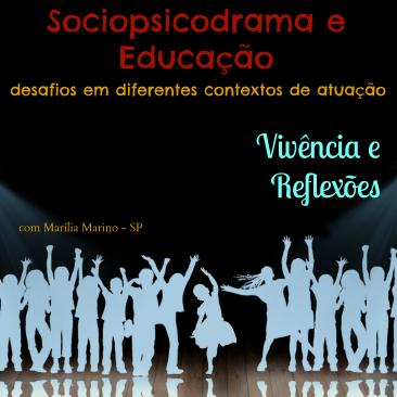Sociopsicodrama e Educação: desafios em diferentes contextos de atuação. Vivência e Reflexões.