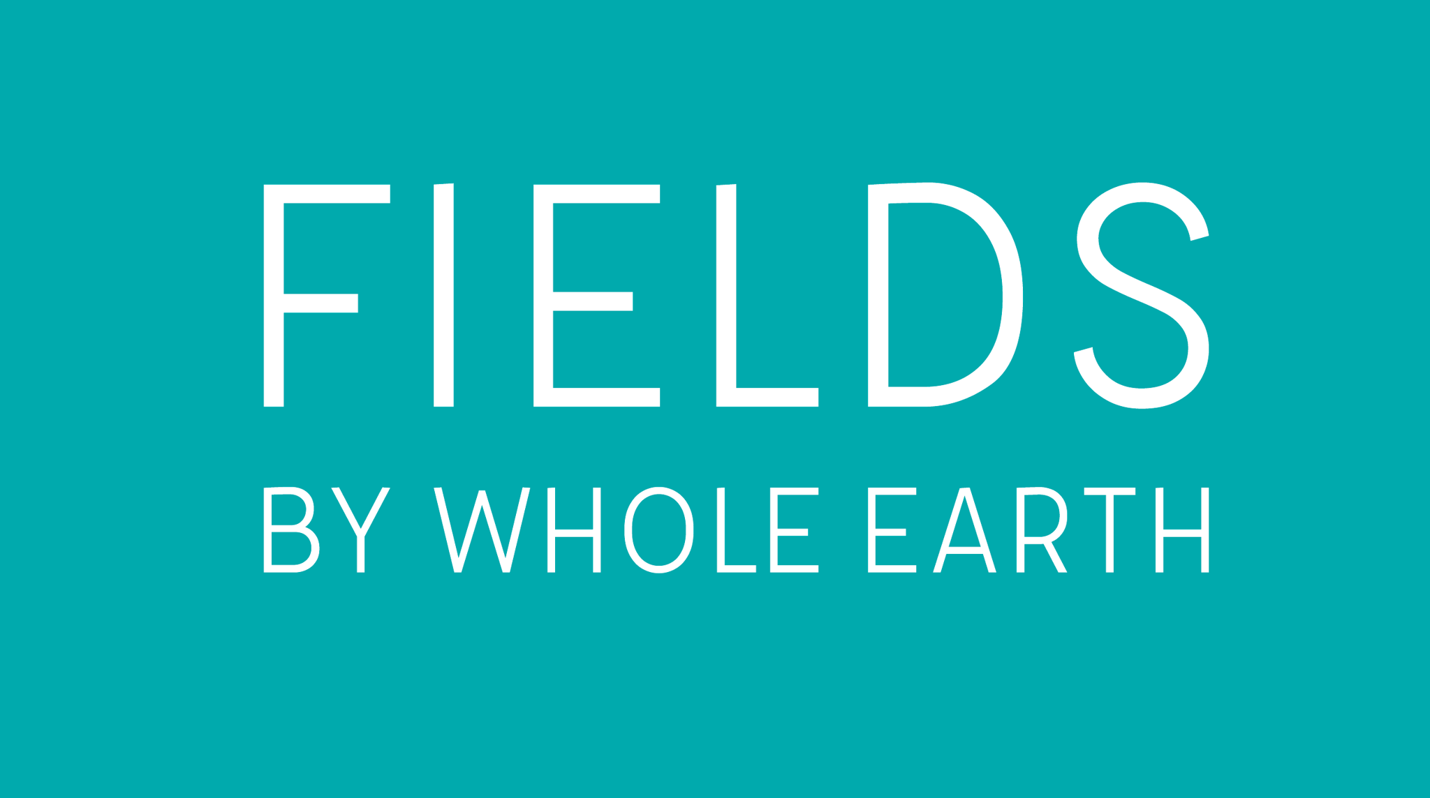 FIELDS by Whole Earth