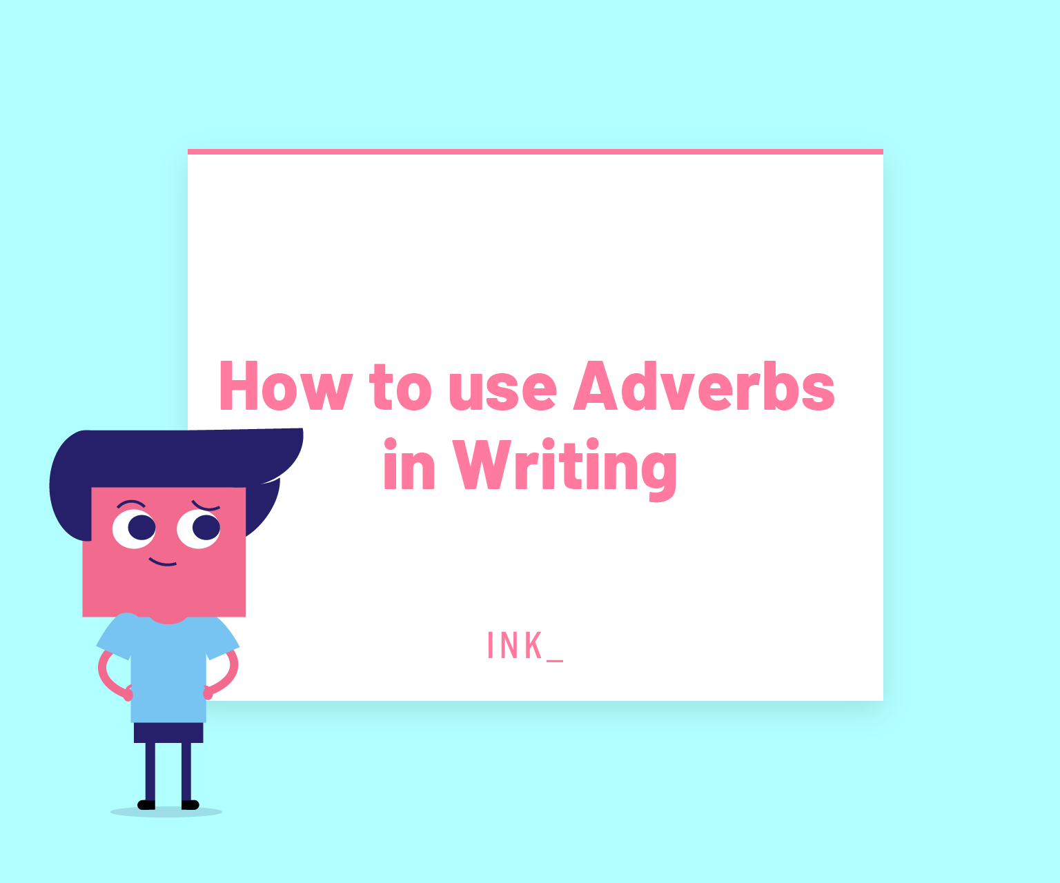 How to use adverbs in writing