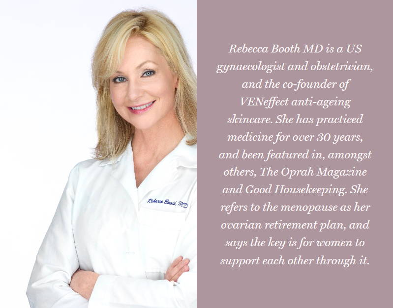 Rebecca Booth MD is a US gynaecologist and obstetrician, and the co-founder of VENeffect anti-aging skincare - line packed with phytoestrogens.