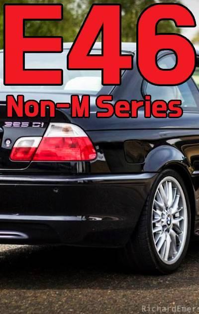 BMW E46 Non M Series