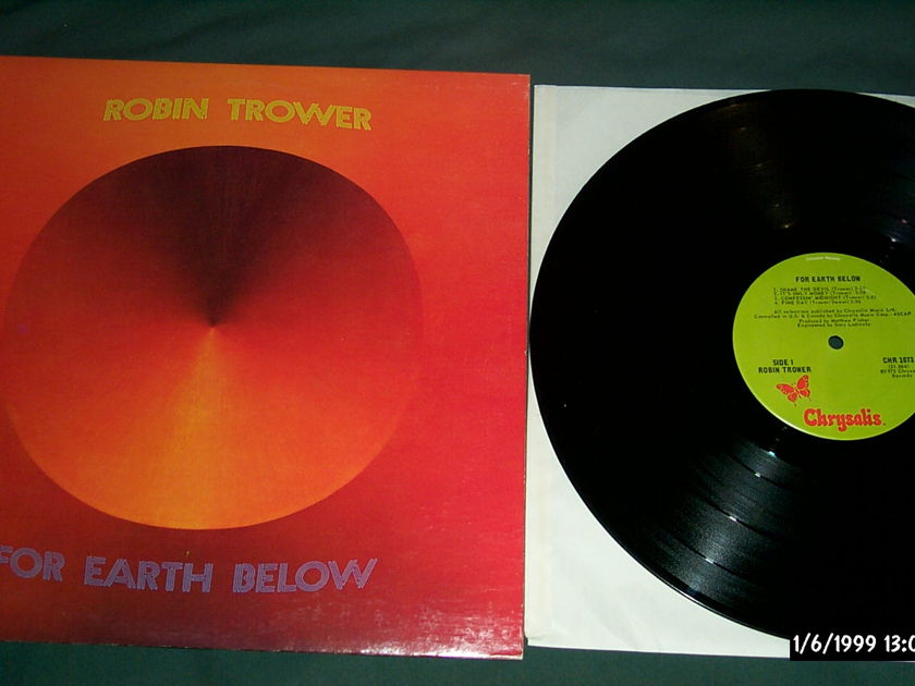 Robin Trower - For Earth Below First Pressing Chrysalis LP NM
