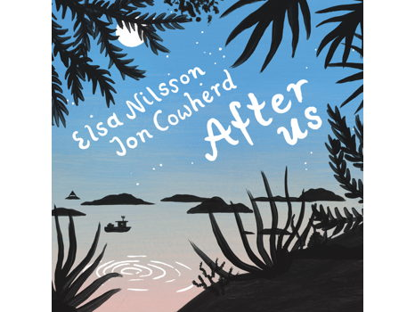 CD Elsa Nilsson & Jon Cowherd