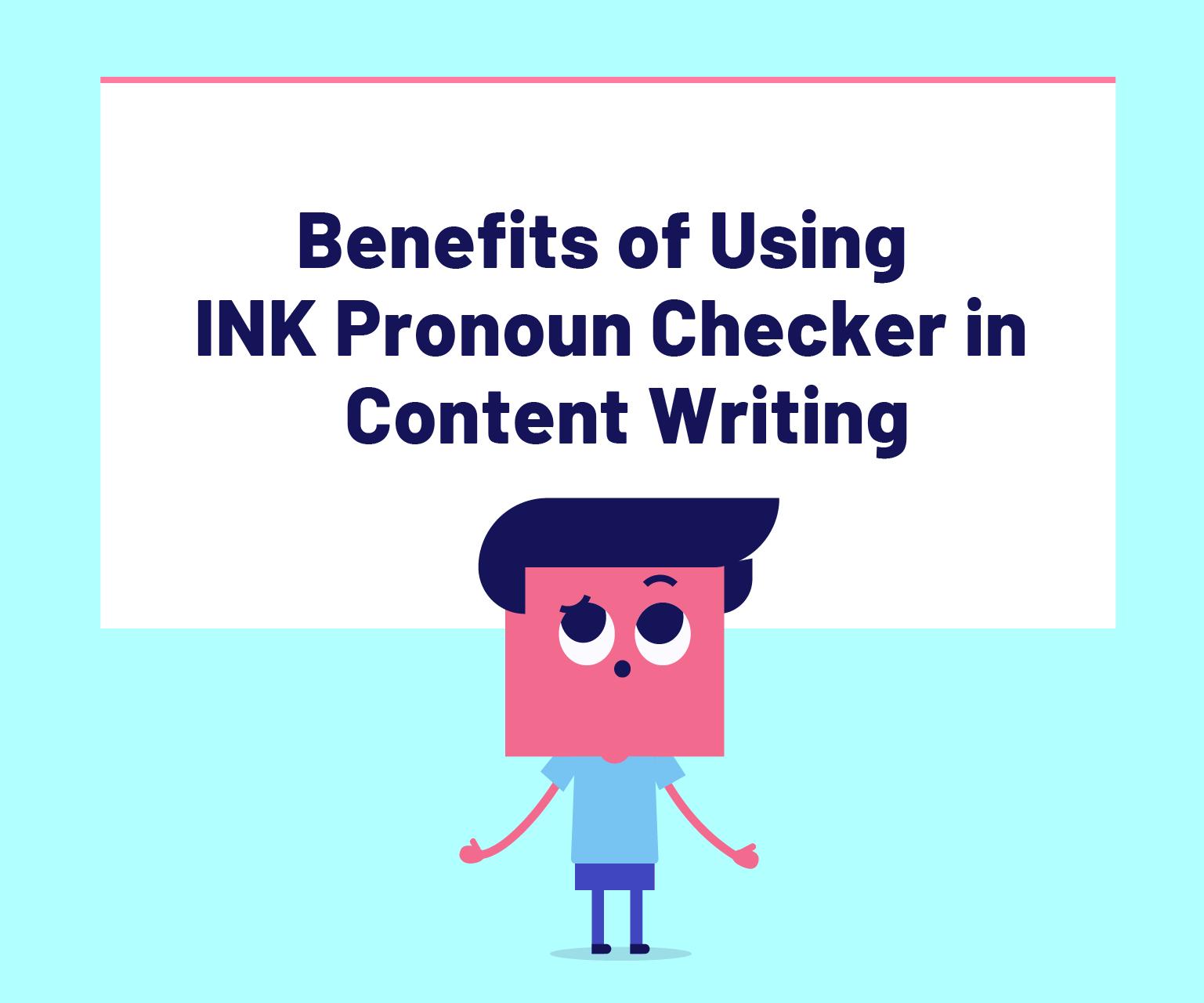 Benefits of using ink pronoun checker
