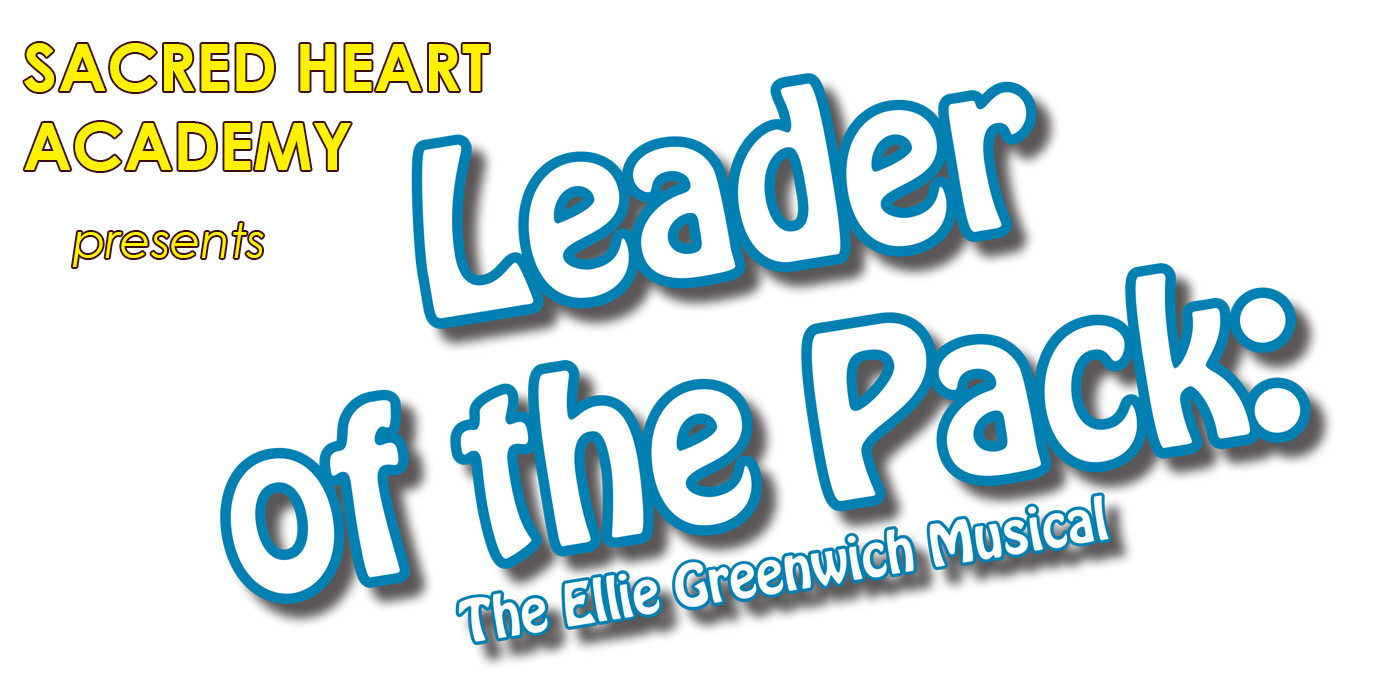 Sacred Heart Academy presents Leader of the Pack at the Shubert Theatre