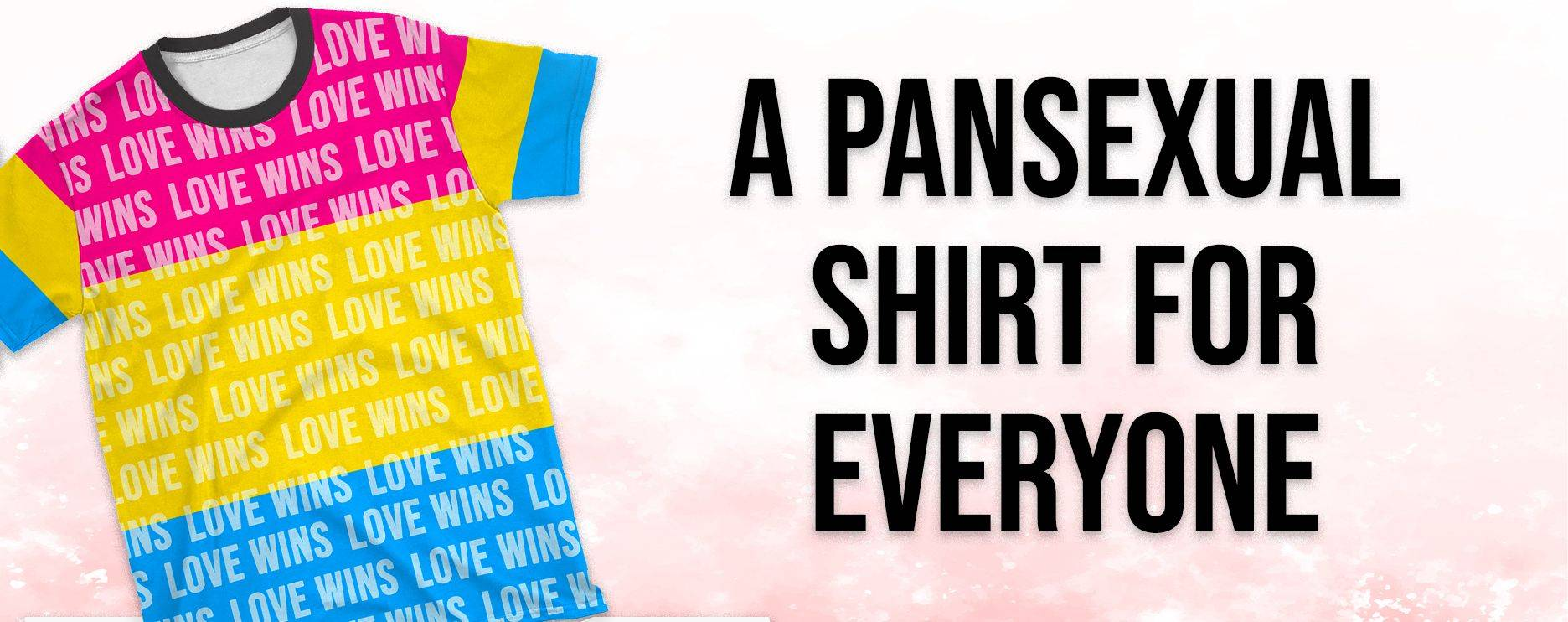 pansexual shirt for everyone