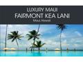 Luxury Maui Fairmont Kea Lani