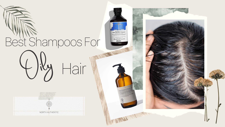 Best shampoos for oily hair
