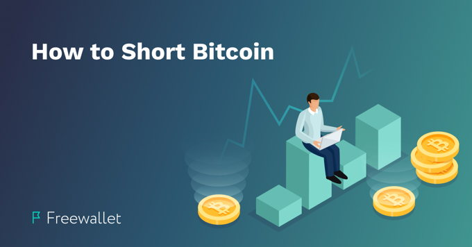 How to short Bitcoin and other crypto