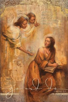 """LDS art poster featuring angels speaking to a young woman reading scriptures. Text reads: """"Go and do. 1 Nephi 3:7"""""""