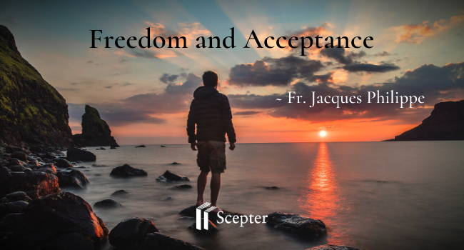 Accepting the Freedom of God Fr Jacques Philippe