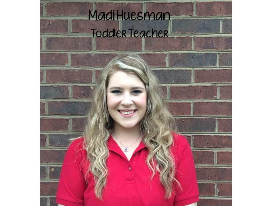Ms. Madison Huesman , Toddler Teacher