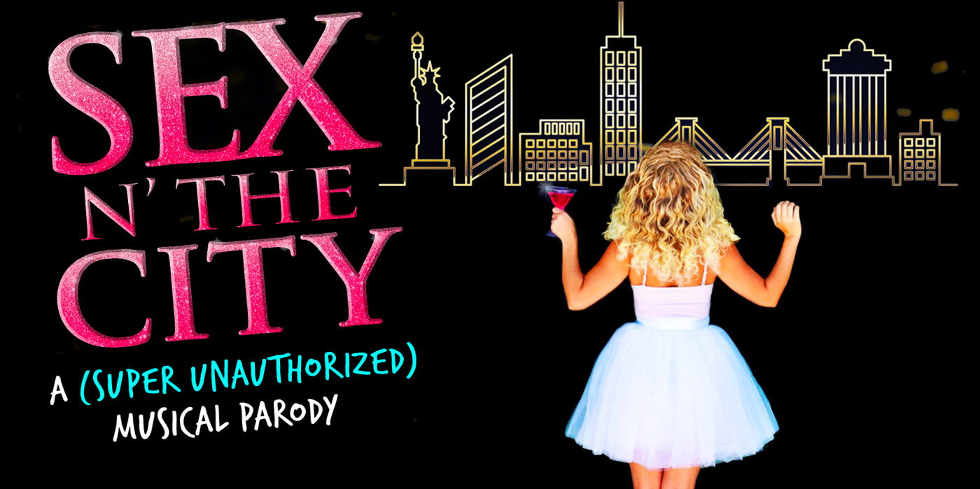 Sex N' The City - A Musical Parody at the Shubert Theatre