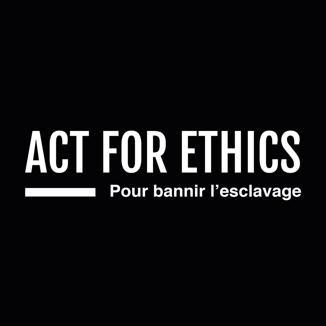 act for ethics, esclavage moderne