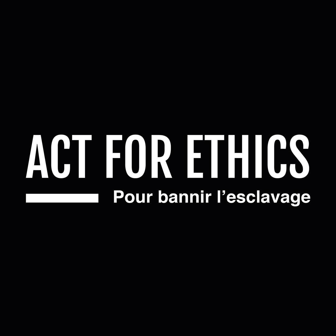 act for ethics, mouvement social et solidaire, commerce équitable, indépendance des femmes , bannir l'esclavage moderne