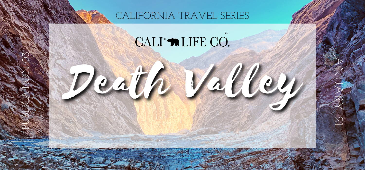 Travel Series: Take me to Death Valley