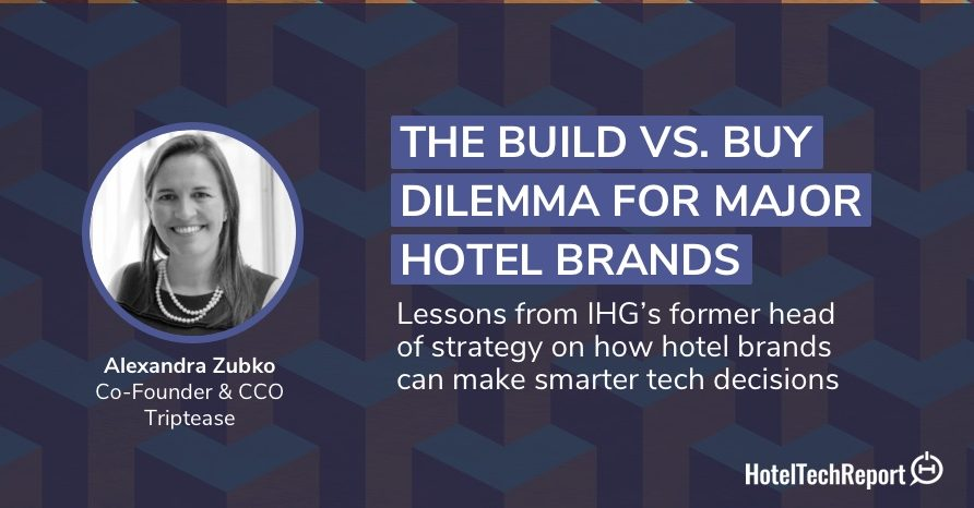 Former IHG Lead Strategist: Hotel Groups that Build Tech in House