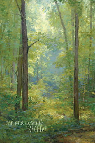 """Vertical poster of the sacred grove. Text reads: """"Ask and ye shall receive."""""""