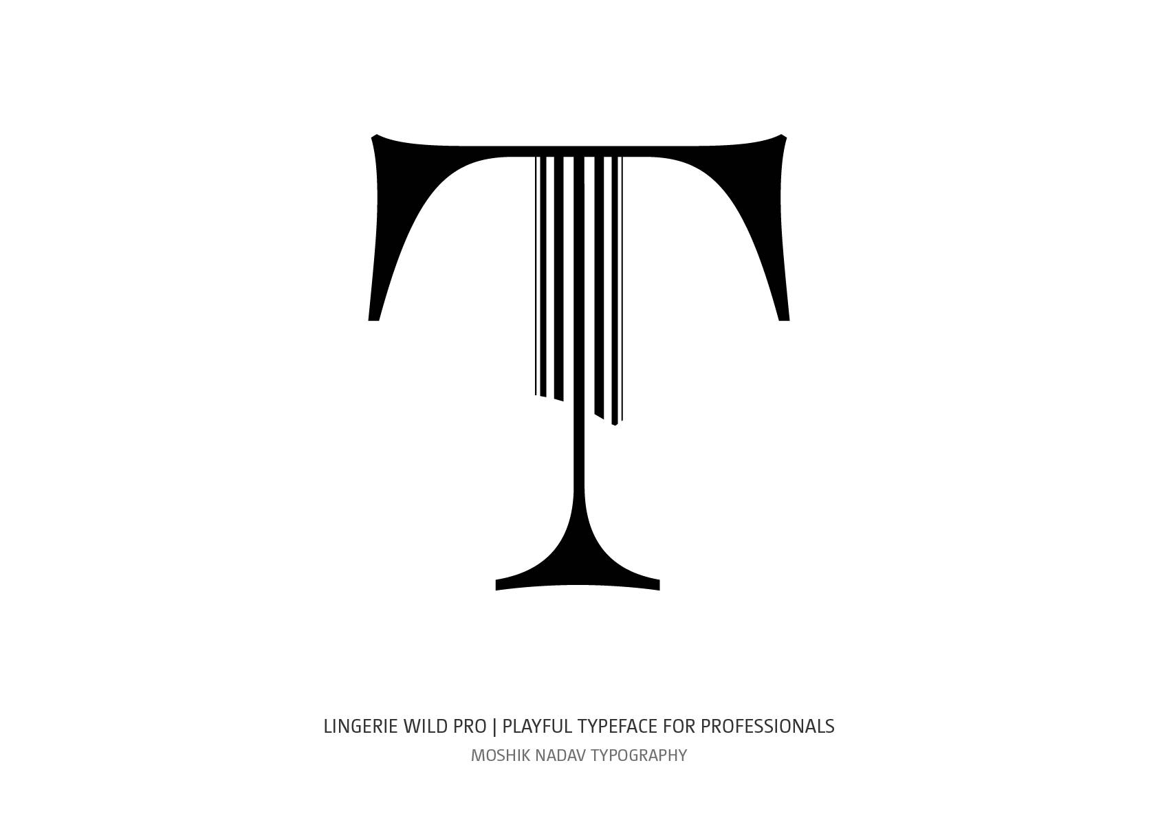 Uppercase T made with Lingerie Wild Pro Typeface by Moshik Nadav Typography NYC