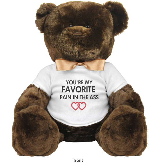 These funny teddy bears will be a big surprise for your partner. Sometimes you don't really like her even though you love her. She's the favorite pain in your butt. These hilarious plush teddy bears are great for the wedding anniversary. Who says on a wedding anniversary that you can't get a filthy sense of humor? You may at least say the bear said it, not me.