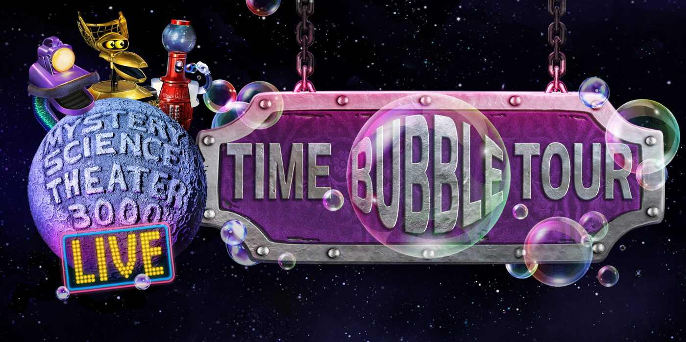 Mystery Science Theater 3000 LIVE: Time Bubble Tour at the Shubert Theatre