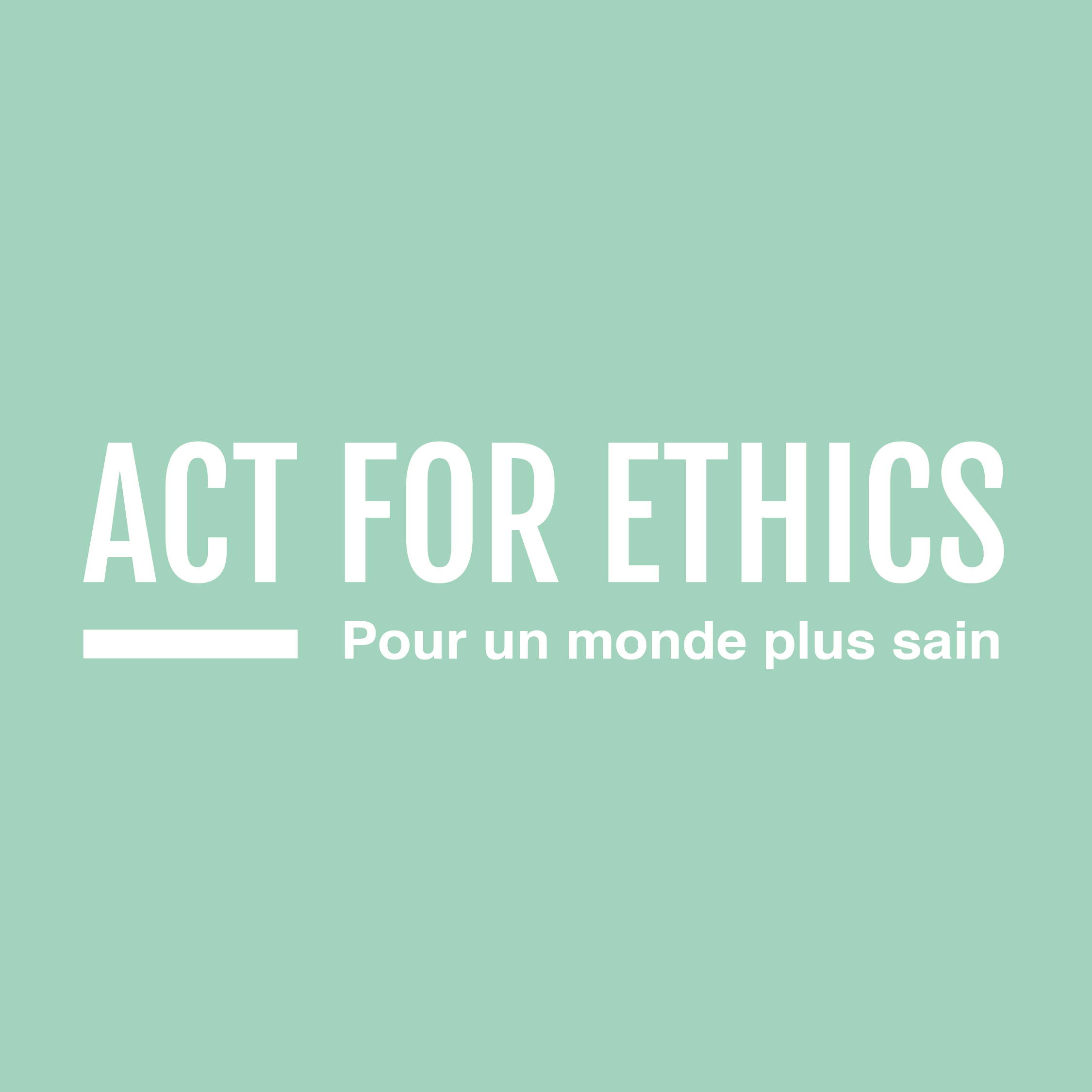 act for ethics, monde