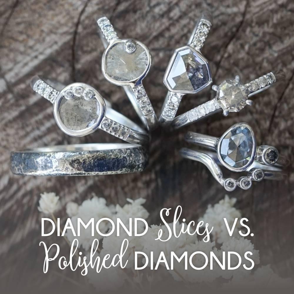 Ethical diamond slice ring vs polished diamond ring