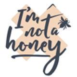 I'm not a honey
