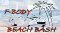 F-Body Beach Bash