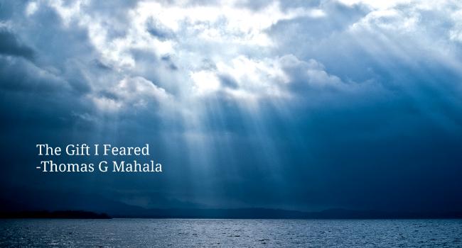The Gift I Feared Thomas Mahala