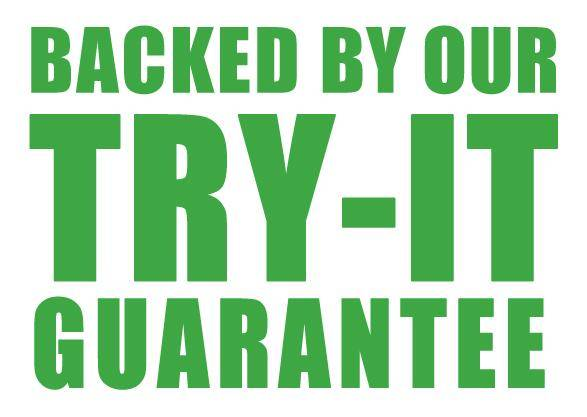 Backed by our TRY-IT Guarantee